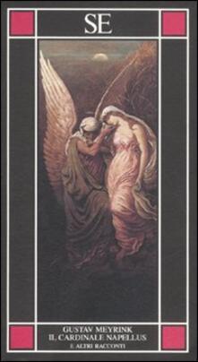 Il cardinale Napellus e altri racconti - Gustav Meyrink - copertina