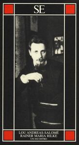 Rainer Maria Rilke. Un incontro