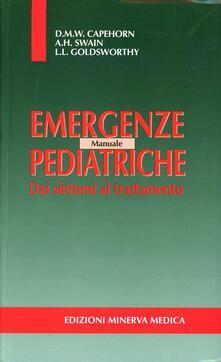 Manuale di emergenze pediatriche. Dai sintomi al trattamento - D. M. Capehorn,A. H. Swain,L. L. Goldsworthy - copertina