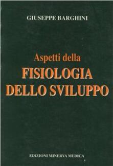 Aspetti della fisiologia dello sviluppo - Giuseppe Barghini - copertina