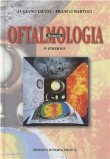Manuale di oftalmologia - Luciano Liuzzi,Franco Bartoli - copertina