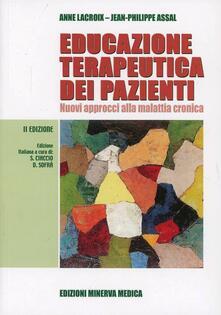 Educazione terapeutica dei pazienti. Nuovi approcci alla malattia cronica - Anne Lacroix,Jean-Philippe Assal - copertina