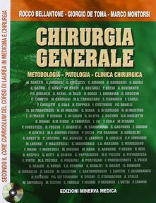 Chirurgia generale. Metodologia, patologia, clinica chirurgica. Con CD-ROM - Rocco Bellantone,Giorgio De Toma,Marco Montorsi - copertina
