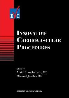 Innovative cardiovascular procedures - Alain Branchereau,Michael Jacobs - copertina