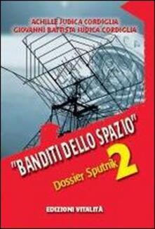 Daddyswing.es Banditi dello spazio. Dossier Sputnik 2 Image