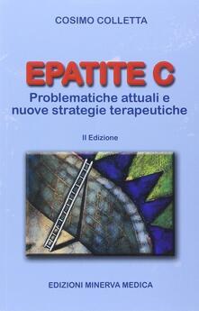Epatite C. Problematiche attuali e nuove strategie terapeutiche - Cosimo Colletta - copertina