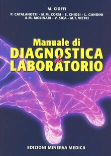 Manuale di diagnostica di laboratorio - Michele Cioffi,Piergiorgio Catalanotti,Massimiliano M. Corsi - copertina