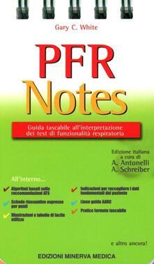 PFR notes. Guida tascabile all'interpretazione dei test di funzionalità respiratoria - Gary C. White - copertina