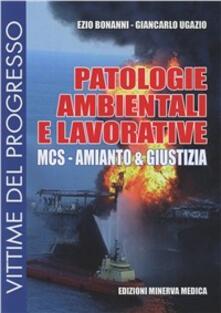 Patologie ambientali e lavorative. MCS - Amianto e giustizia - Ezio Bonanni,Giancarlo Ugazio - copertina