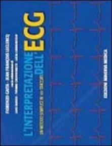 L' interpretazione dell'ECG. Un metodo semplice in 101 tracciati - Fiorenzo Gaita,Jean F. Leclercq - copertina