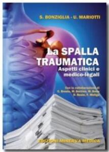 La spalla traumatica. Aspetti clinici e medico-legali