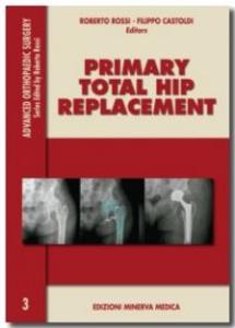Libro Primary total hip replacement Roberto Rossi , Filippo Castoldi