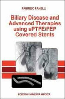 Biliary disease and advanced therapises using ePTFE/FEP covered stents - Filippo Fanelli - copertina