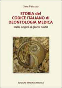 Storia del codice italiano di deontologia medica. Dalle origini ai giorni nostri