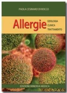 Allergie. Eziologia, clinica, trattamento - Paola Di Rocco - copertina