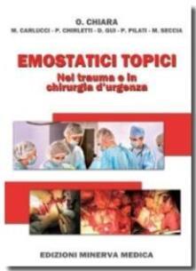 Emostatici topici. Nel trauma e in chirurgia d'urgenza - copertina