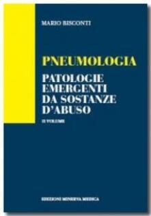 Pneumologia. Patologie emergenti da sostanze d'abuso - Mario Bisconti - copertina