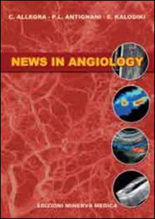 News in angiology - Claudio Allegra,P. Luigi Antignani,Evi Kalodiki - copertina