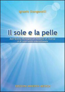 Il sole e la pelle. Dall'Emilia-Romagna un modello di ricerca e di intervento educazionale - Ignazio Stanganelli - copertina