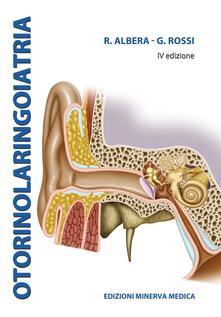 Otorinolaringoiatria - Roberto Albera,Giovanni Rossi - copertina