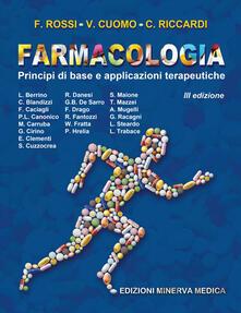 Farmacologia. Principi di base e applicazioni terapeutiche - Francesco Rossi,Vincenzo Cuomo,Carlo Riccardi - copertina