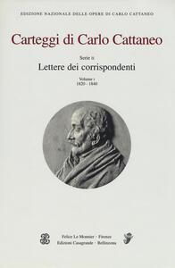 Carteggi di Carlo Cattaneo. Vol. 1: Serie 2. Lettere dei corrispondenti (1820-1840).