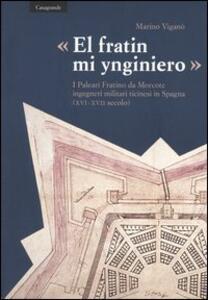 «El fratin mi ynginiero». I Paleari Fratino da Morcote, ingegneri militari ticinesi in Spagna (XVI-XVII secolo)