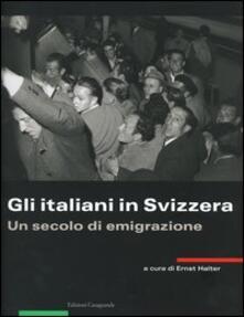 Gli italiani in Svizzera. Un secolo di emigrazione - copertina