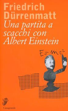 Una partita a scacchi con Albert Einstein - Friedrich Dürrenmatt - copertina