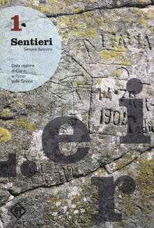 Promoartpalermo.it Sentieri. Dalla regione di Claro al passo della Greina. Vol. 1 Image