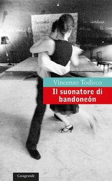 Il suonatore di bandoneón - Vincenzo Todisco - copertina