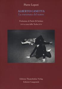 Alberto Canetta. La traversata del teatro. Con DVD video