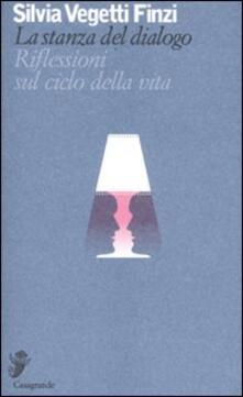La stanza del dialogo. Riflessioni sul ciclo della vita - Silvia Vegetti Finzi - copertina