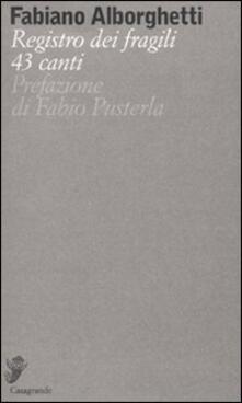 Registro dei fragili. 43 canti - Fabiano Alborghetti - copertina