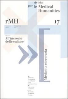 Rivista per le medical humanities (2011). Vol. 17: All'incrocio delle culture. - copertina