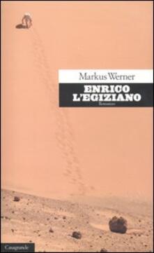 Enrico l'egiziano - Markus Werner - copertina