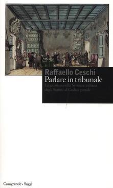 Parlare in tribunale. La giustizia nella Svizzera italiana dagli Statuti al codice penale.pdf