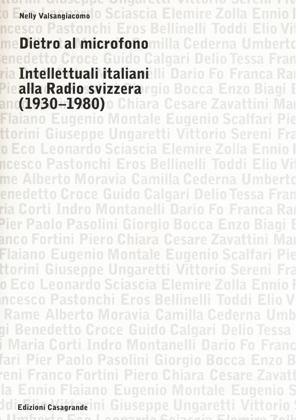 Dietro al microfono. Intellettuali italiani alla radio svizzera (1930-1980)