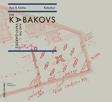 The Kabakovs and the Avant-Gardes. Ediz. multilingue - Ilya Kabakov,Emilia Kabakov - copertina