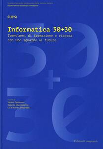 Informatica 30+30. Trent'anni di formazione e ricerca con uno sguardo al futuro