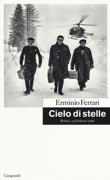 Cielo di stelle. Robiei, 15 febbraio 1966 - Erminio Ferrari - copertina