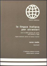 La lingua italiana per stranieri. Corso medio. Lezioni