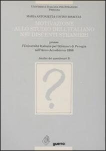 Motivazione allo studio dell'italiano nei discenti stranieri presso l'Università italiana per stranieri di Perugia (anno accademico 1988) (B)