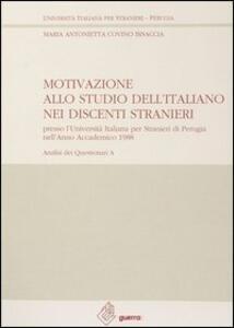 Motivazione allo studio dell'italiano nei discenti stranieri presso l'Università italiana per stranieri di Perugia (anno accademico 1988) (A)