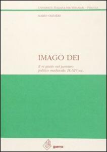 Imago Dei. Il re giusto nel pensiero politico medievale (IX-XIV secolo)