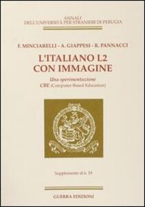 L' italiano L2 con immagine. Una sperimentazione CBE. Supplemento al n. 19