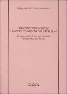 I discenti francofoni e l'apprendimento dell'italiano. Frequenza di alcuni tipi di errori nella produzione scritta