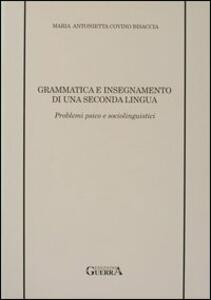 Grammatica e insegnamento di una seconda lingua. Problemi psico e sociolinguistici