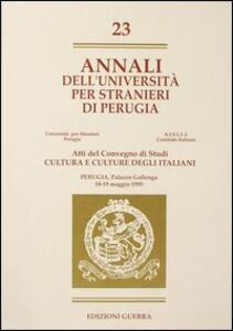 Annali dell'Università per stranieri di Perugia. Cultura e culture degli italiani. Atti del Convegno di studi. Perugia 18-19 Maggio 1995. Vol. 23