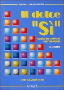 Daddyswing.es Il dolce «Sì». Corso di italiano per stranieri. Note grammaticali. 2º livello Image